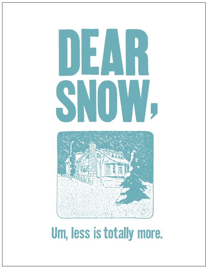 *dear snow