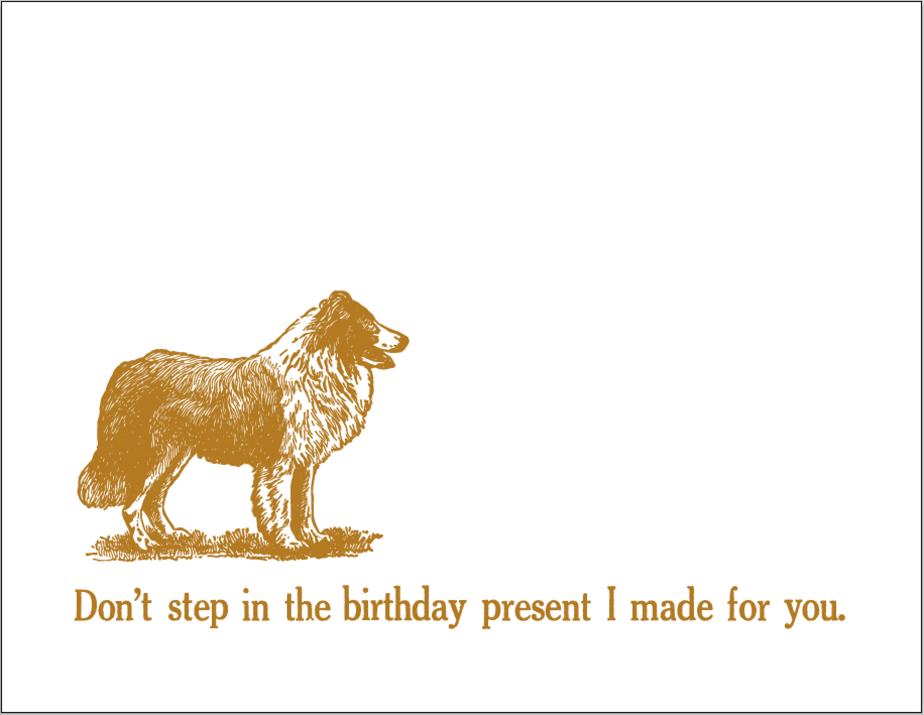 dont step in the birthday present I made for you