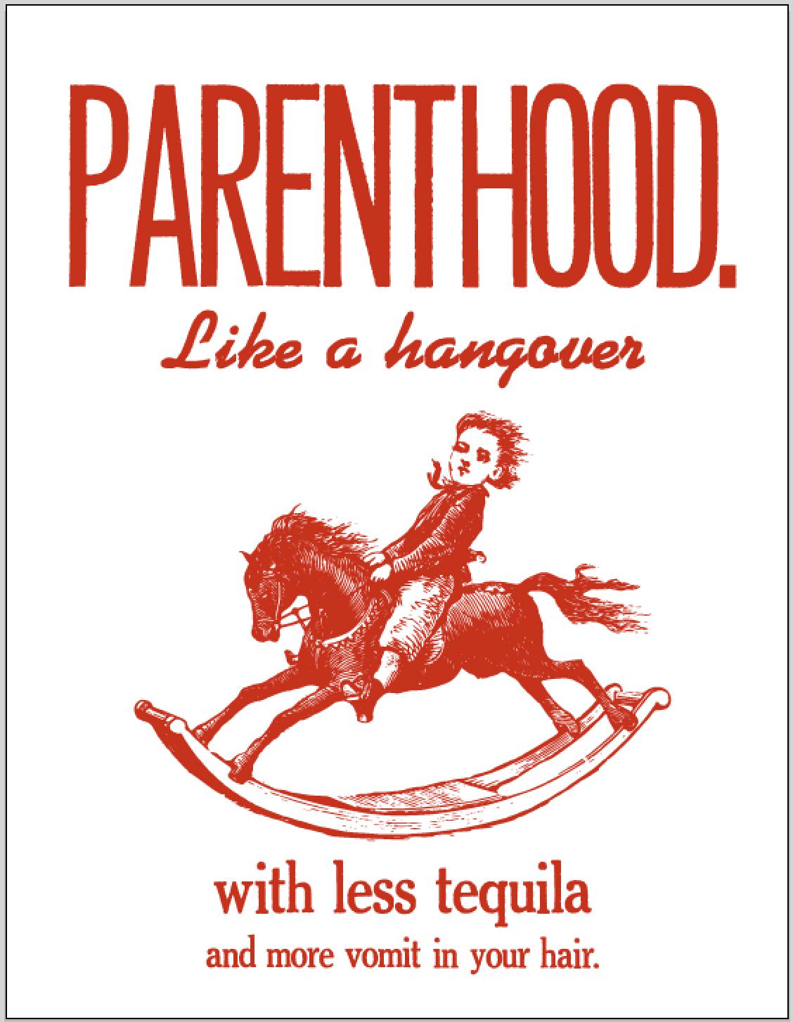 parenthood.like a hangover
