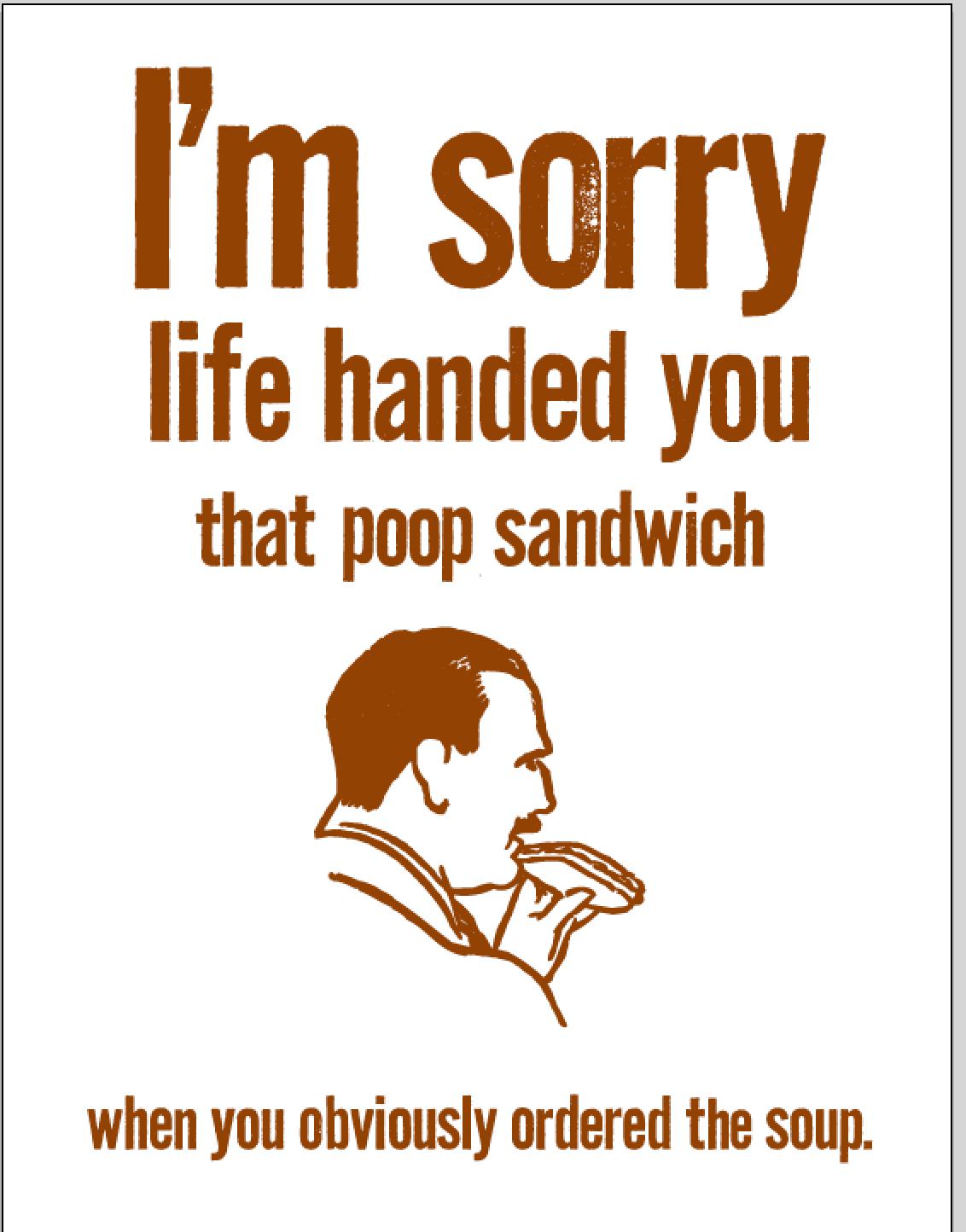 sorry poop sandwich