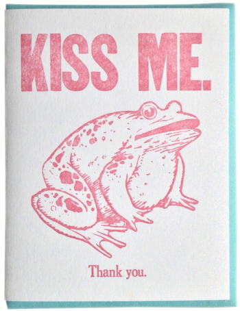 KISS ME. Thank you. Letterpress printed on recycled paper. Comes with coordinating envelope and packaged in cellophane sleeve.