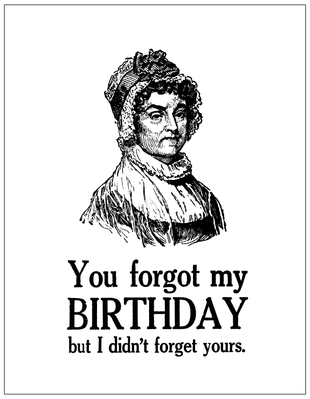 You forgot my birthday but I didn't forget yours - Zeichen ...