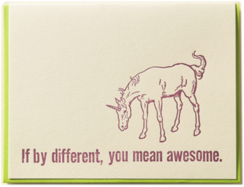 If by different, you mean awesome. Letterpress printed on recycled paper. Comes with coordinating envelope and packaged in cellophane sleeve.