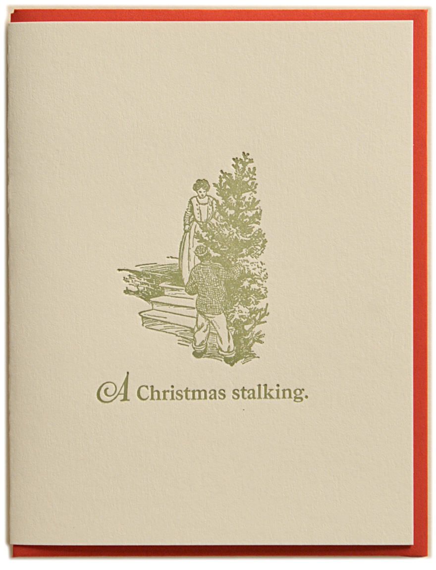 A Christmas Stalking. Letterpress printed on recycled paper. Comes with coordinating envelope and packaged in cellophane sleeve.