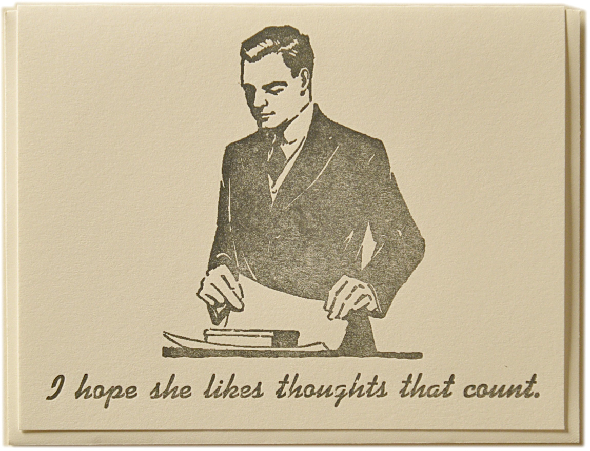 I hope she likes thoughts that count. Letterpress printed on recycled paper. Comes with coordinating envelope and packaged in cellophane sleeve.