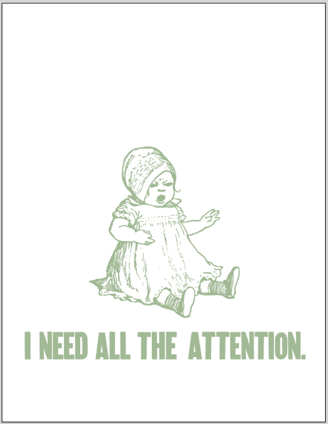 I NEED ALL THE ATTENTION ~or~ Our Latest Cards – Zeichen Press