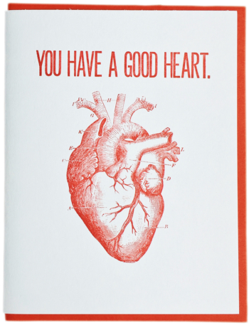*YOU HAVE A GOOD HEART